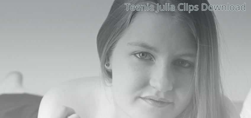 Teen Julia Clips